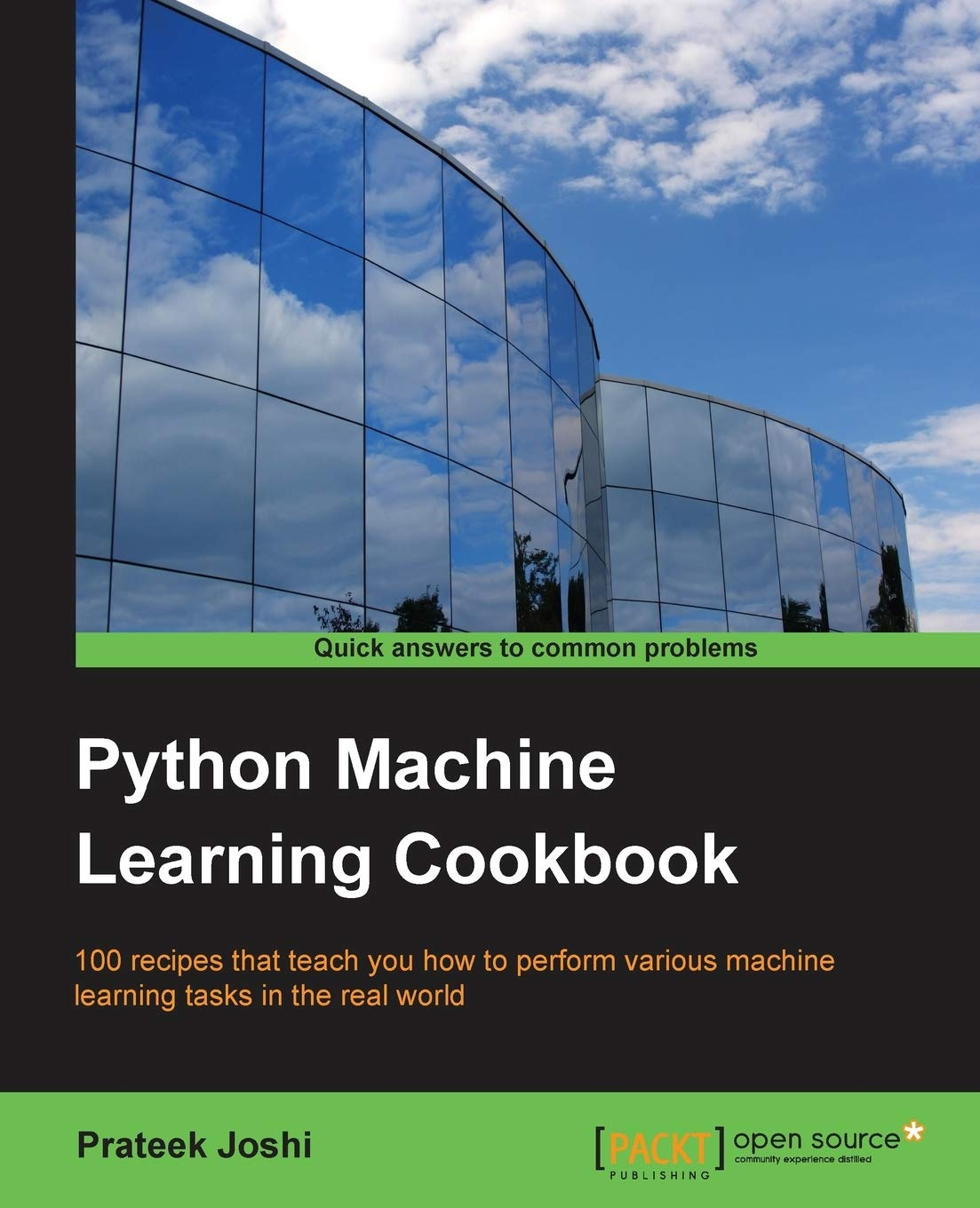 Python Machine Learning Cookbook: 100 recipes that teach you how to perform various machine learning tasks in the real world