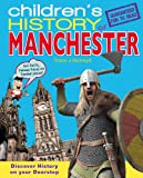 Children's History of Manchester (Hometown History)