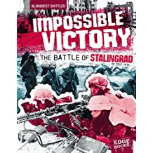Impossible Victory: The Battle of Stalingrad