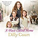 A Place Called Home Audiobook by Dilly Court Narrated by Willow Nash