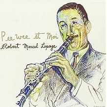 Robert Marcel Lepage:  Pee Wee et Moi