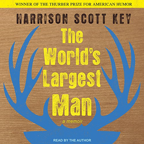 The World's Largest Man: A Memoir