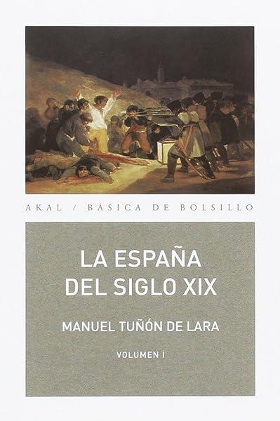 La España del siglo XIX 2 volúmenes : 44 Básica de Bolsillo: Amazon.es: Tuñón de Lara, Manuel: Libros