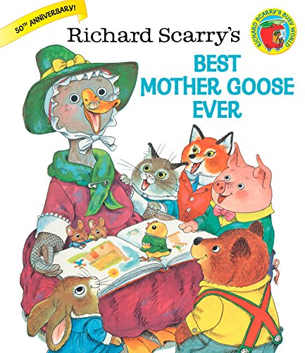Richard Scarry's Best Mother Goose Ever (Giant Golden Book) (Mother Goose Rhymes)