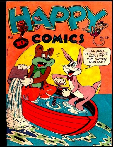 Happy Comics #19: Golden Age Humor; Anthropomorphic-Funny Animal Comic 1947