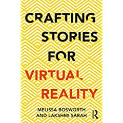 Crafting Stories for Virtual Reality, 1st Edition from Routledge
