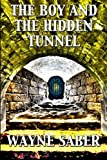 The Boy and the Hidden Tunnel, Wayne Saber, 1477609075
