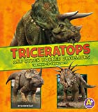 Triceratops and Other Horned Dinosaurs (Dinosaur Fact Dig)