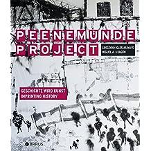 Peenemünde Project: Geschichte wird Kunst / Imprinting History