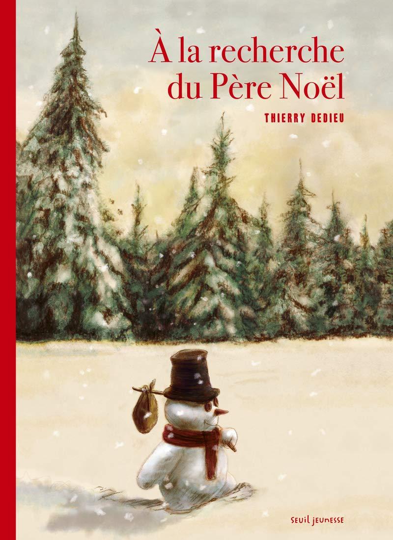 Recherche Pere Noel Amazon.fr   À la recherche du Père Noël   Dedieu, Thierry   Livres