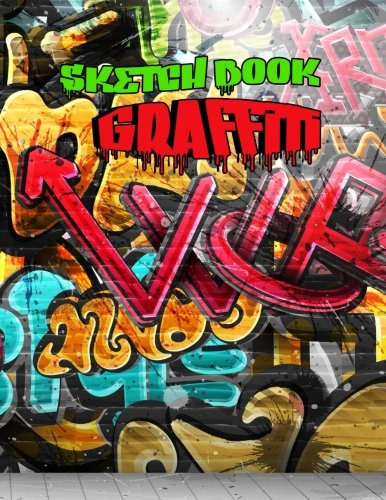 Sketch Book Graffiti: 8.5 X 11, 120 Unlined Blank Pages For Unguided Doodling, Drawing, Sketching & Writing