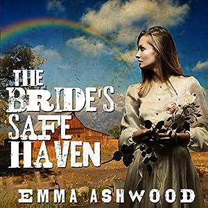 Mail Order Bride: The Bride's Safe Haven Audiobook