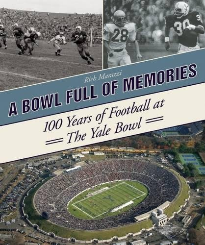 A Bowl Full of Memories: 100 Years of Football at the Yale Bowl ebook