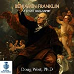 Benjamin Franklin - A Short Biography: 30 Minute Book, Series 4 | Doug West
