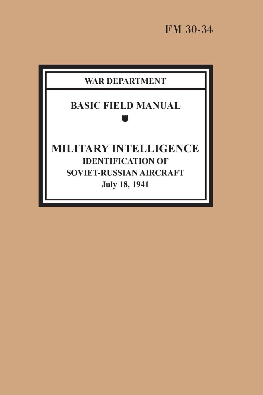 Identification of Soviet-Russian Aircraft (Basic Field Manual Military Intelligence FM 30-34) ebook