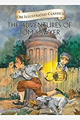 The Adventure of Tom Sawyer : Om Illustrated Classics Kindle Edition