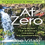 img - for At Zero: The Final Secret to Zero Limits The Quest for Miracles Through Ho'Oponopono by Joe Vitale (2014-10-14) book / textbook / text book