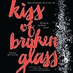 Kiss of Broken Glass | Madeleine Kuderick