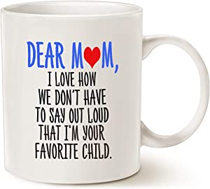 MAUAG Mothers Day Funny Coffee Mug for Mom, Dear Mom, I'm Your Favorite Child Coffee Mug, Best Birthday Gift for Mom, Mother Cup, White 11 Oz
