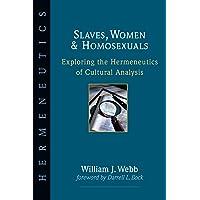 Slaves, Women & Homosexuals: Exploring the Hermeneutics of Cultural Analysis