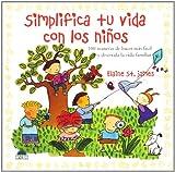 Simplifica Tu Vida con los Ninos, Elaine St. James, 848992032X
