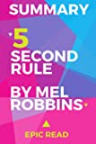 Summary: The 5 Second Rule By Mel Robbins