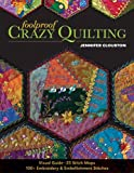 Foolproof Crazy Quilting: Visual Guide―25 Stitch Maps • 100+ Embroidery & Embellishment Stitches