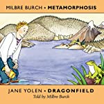 Metamorphosis and Dragonfield | Milbre Burch,Jane Yolen