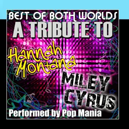 (Best Of Both Worlds - A Tribute To Hanna Montana / Miley Cyrus)
