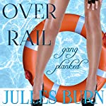 Over the Rail: Gang Planked: Gisele's Folly: Sea Adventure Erotic Romance | Julles Burn
