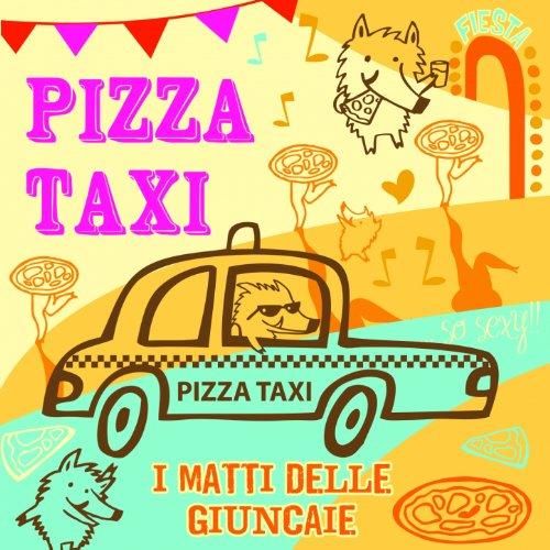 pizza taxi i matti delle giuncaie mp3 downloads. Black Bedroom Furniture Sets. Home Design Ideas
