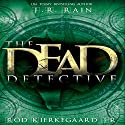 The Dead Detective Audiobook by J.R. Rain, Rod Kierkegaard Jr. Narrated by Ilyana Kadushin