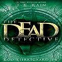 The Dead Detective Hörbuch von J.R. Rain, Rod Kierkegaard Jr. Gesprochen von: Ilyana Kadushin