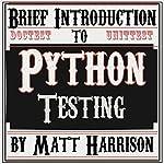Brief Introduction to Python Testing | Matt Harrison