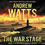 The War Stage: The War Planners, Book 2  | Andrew Watts