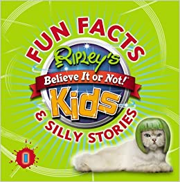 Ripley's Fun Facts and Silly Stories (Ripleys Believe It Or Not) by Robert Ripley (2014-04-10)
