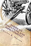 American Inventions and Improvements: Breech-loading small arms, heavy ordnance, machine guns, magazine arms, fixed ammunition, pistols, projectiles, explosives, and other munitions of war.