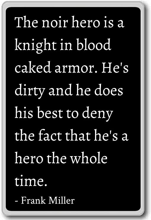 Amazon.com: The noir hero is a knight in blood caked armor ...