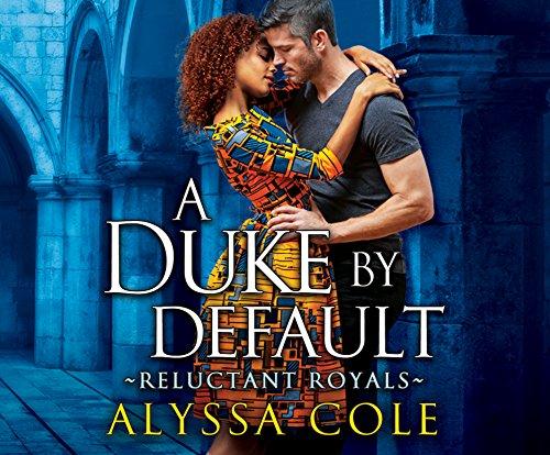 A Duke by Default (Reluctant Royals)
