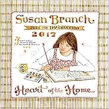 2017 Susan Branch Heart of The Home Wall Calendar: Susan ...