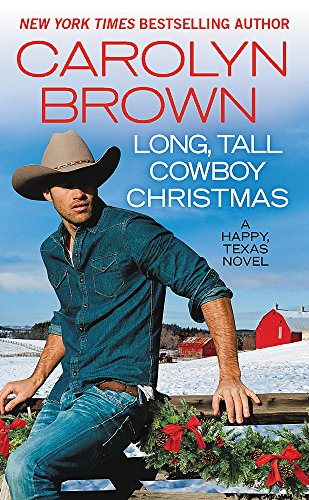 Long, Tall Cowboy Christmas (Happy, Texas (2)) (The Book Christmas Of Tall)