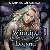 Winning the Legend: The Blue Eyes Trilogy, Book 3 | B. Kristin McMichael