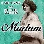 Madam: A Novel of New Orleans | Kellie Martin,Cari Lynn