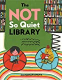 The Not So Quiet Library