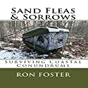 Sand Fleas & Sorrows: Surviving Coastal Conundrums (Aftermath Survival) Audiobook by Ron Foster Narrated by James P. Henley Jr.
