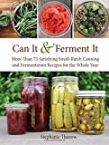img - for Can It & Ferment It: More Than 75 Satisfying Small-Batch Canning and Fermentation Recipes for the Whole Year book / textbook / text book