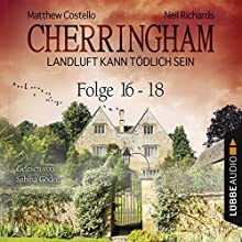 Cherringham - Landluft kann tödlich sein: Sammelband 6 (Cherringham 16-18) Audiobook by Neil Richards, Matthew Costello Narrated by Sabina Godec