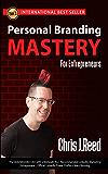 Personal Branding Mastery for Entrepreneurs