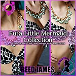 Futa Little Mermaid Collection | Reed James