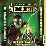 Das Königreich der Mumien (Tombquest - Die Schatzjäger 5) | Michael Northrop